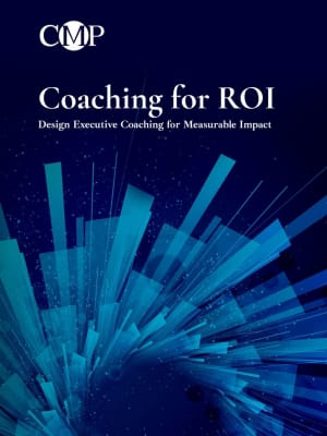 Coaching for ROI - Design Executive Coaching for Measurable Impact