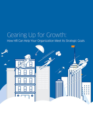 Gearing Up for Growth: Turn HR Into a Strategy Partner