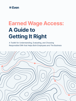Earned Wage Access: A Guide to Getting it Right