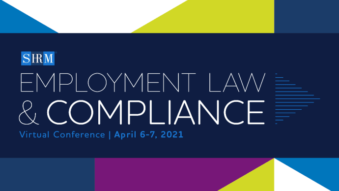 Join us virtually April 6-7 to gain the intel you need to successfully anticipate and navigate employment laws, stay compliant and mitigate legal risks.