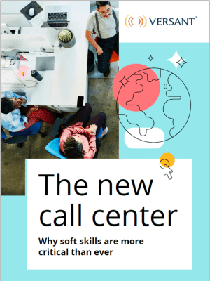 The New Call Center: Why Soft Skills Are More Critical Than Ever