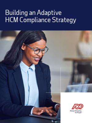 Building an Adaptive HCM Compliance Strategy