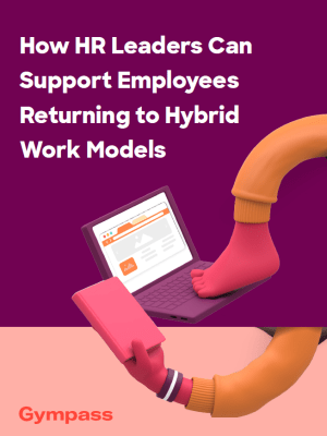 How HR Leaders Can Support Employees Return to Hybrid Work Models