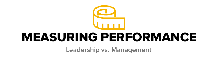 Measuring Performance: Leadership vs. Management
