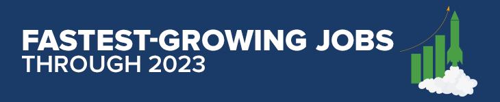 Fastest Growing Jobs through 2023