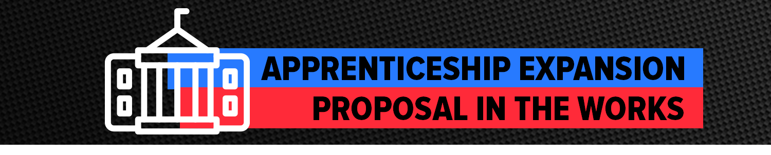 Apprenticeship Expansion Proposal In Works